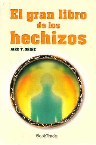 el gran libro de los hechizos.  shine, jake.