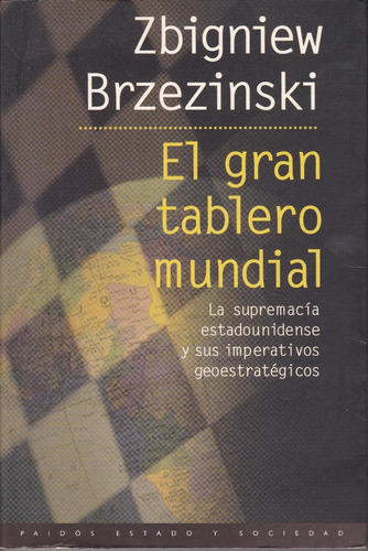 el gran tablero mundial. sbigniew brzezinski