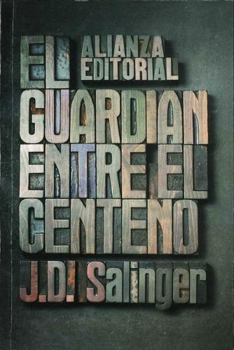 el guardian entre el centeno - salinger libro + envio en dia