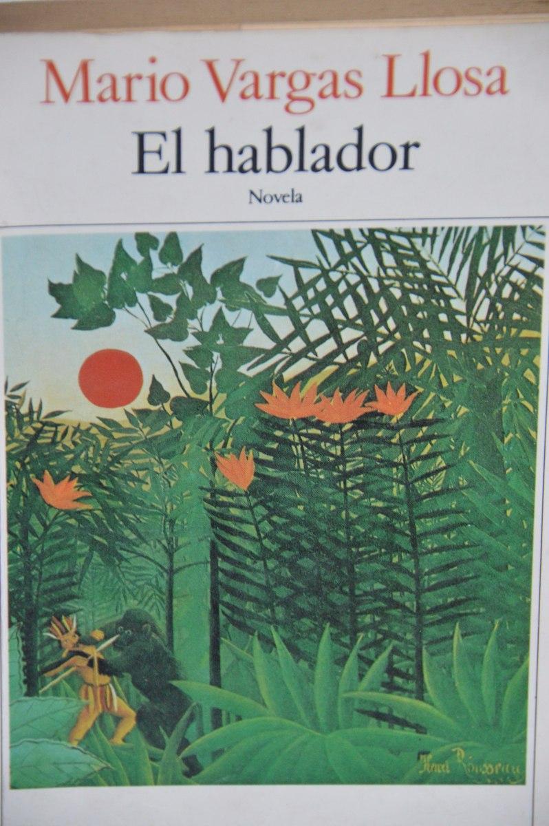 LAPIDA LITERATURA POESIA: EL HABLADOR - MARIO VARGAS LLOSA