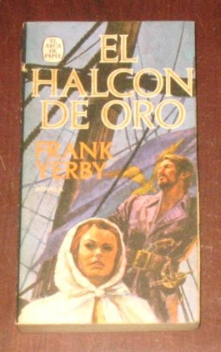 el halcón de oro frank yerby novela imperio españa piratas