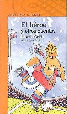 el heroe y otros cuentos     ricardo mariño    alfaguara