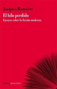 el hilo perdido ensayos sobre la ficción moderna. manantial.