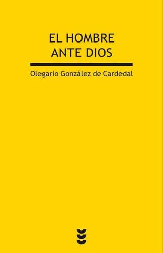 el hombre ante dios(libro ensayos y estudios teológicos)