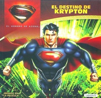 el hombre de acero. el destino de krypton(libro infantil)