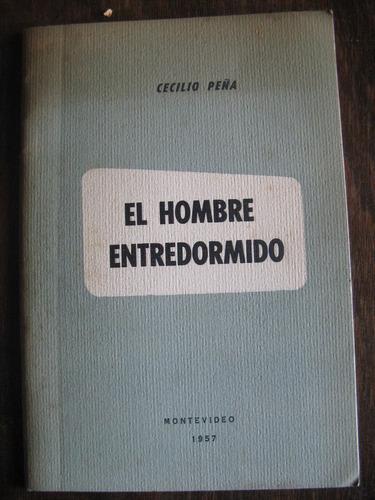 el hombre entredormido. cecilio peña. 1957. 1a edición