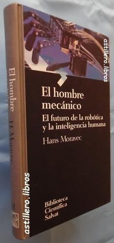 el hombre mecánico- robots e inteligencia- moravec- t. d