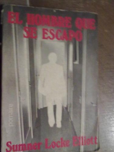 el hombre que se escapo - sumner locke elliott