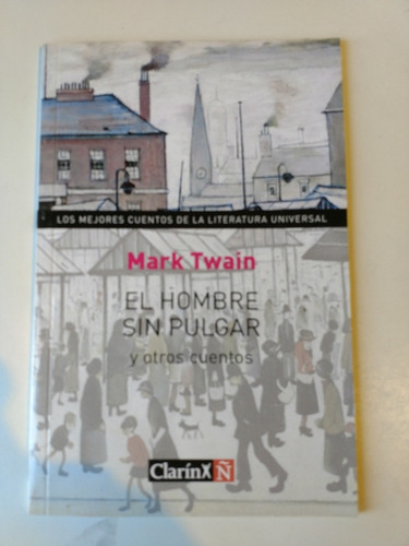 el hombre sin pulgar y otros cuentos mark twain