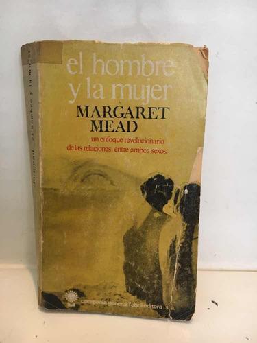 el hombre y la mujer - margaret mead - el mirasol - usado
