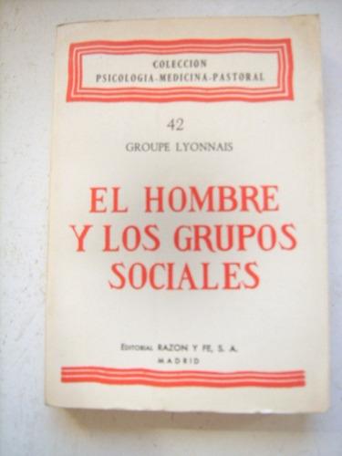 el hombre y los grupos sociales de groupe lyonnais