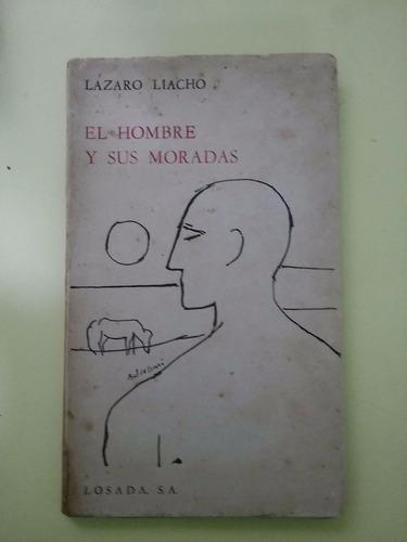 el hombre y sus moradas lázaro liacho. autografiado