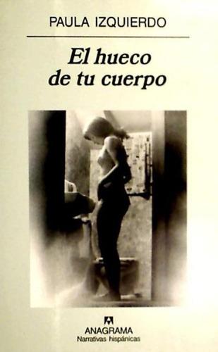 el hueco de tu cuerpo(libro novela y narrativa)