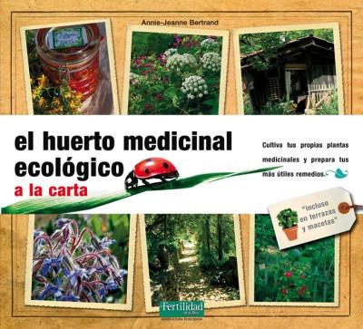 el huerto medicinal ecológico : a la carta(libro )