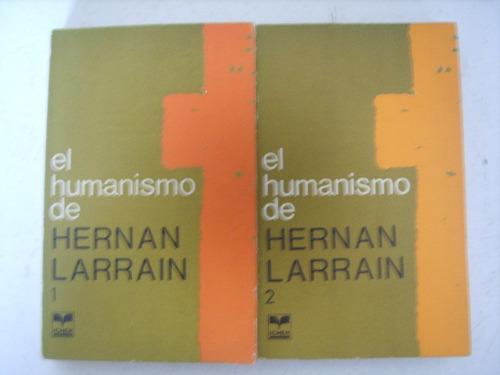 el humanismo de hernán larraín