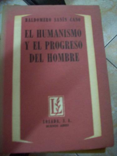 el humanismo y el progreso del hombre por b. sanin cano