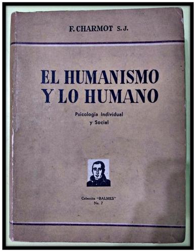 el humanismo y lo humano  f. charmot