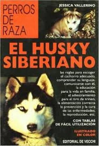 el husky siberiano - perros de raza, vallerino, vecchi