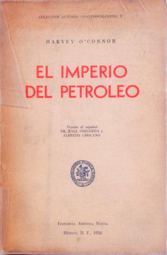 el imperio del petroleo. harvey o´´connor