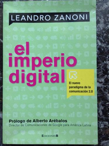 el imperio digital - leandro zanoni - ediciones b