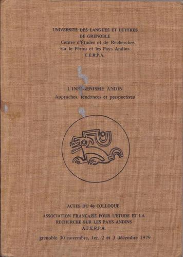 el indigenismo andino - actas / universidad d grenoble 1979