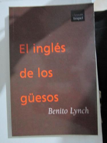 el ingles de los guesos - benito lynch - troquel