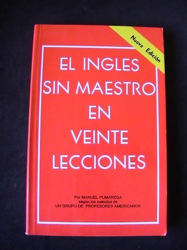 el inglés sin maestro en veinte lecciones. manuel pumarega.
