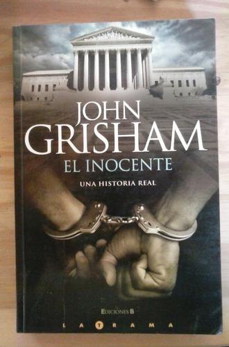 el inocente una historia real john grisham ediciones b