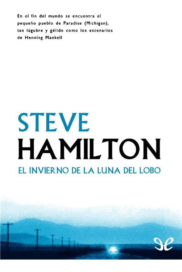 El Invierno De La Luna Del Lobo Steve Hamilton