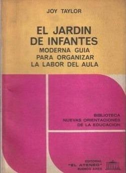 el jardín de infantes. moderna guía. joy taylor. ed, ateneo