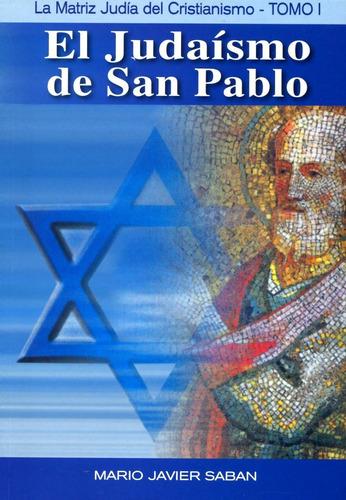 el judaísmo de san pablo, mario javier saban, saban
