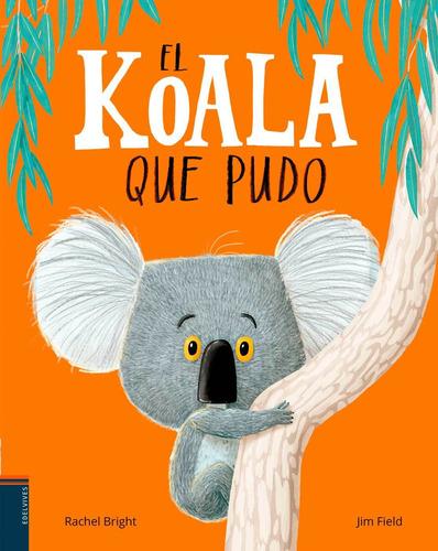 el koala que pudo, bright / field, edel vives