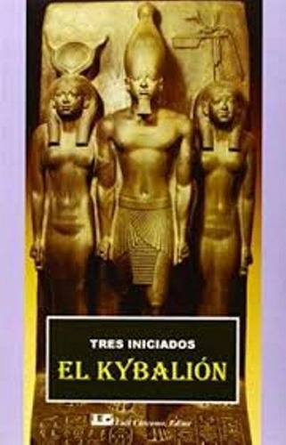 el kybalion, tres iniciados, cárcamo