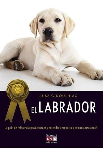 el labrador (triple gold), luisa ginoulhiac, vecchi