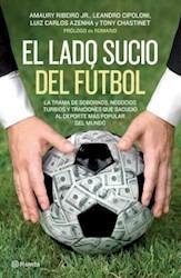 el lado sucio del futbol. amaury ribeiro jr.y otros. planeta