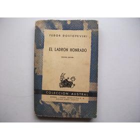 El Ladrón Honrado Y Otros Relatos - Fedor Dostoyevski