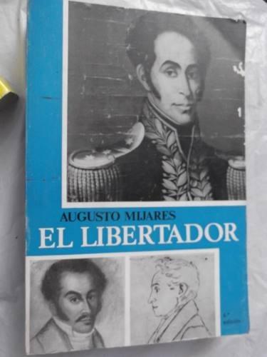 el libertador simon bolivar augusto mijares 4ta edicion