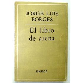 El Libro De Arena. Jorge Luis Borges. 1ª Edición !! Oport.