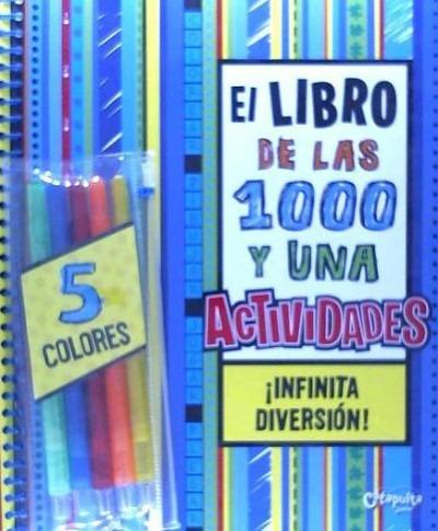 el libro de las 1000 y una actividades (inc.5 colores)(libro