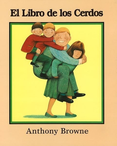 el libro de los cerdos, anthony browne, ed. fce