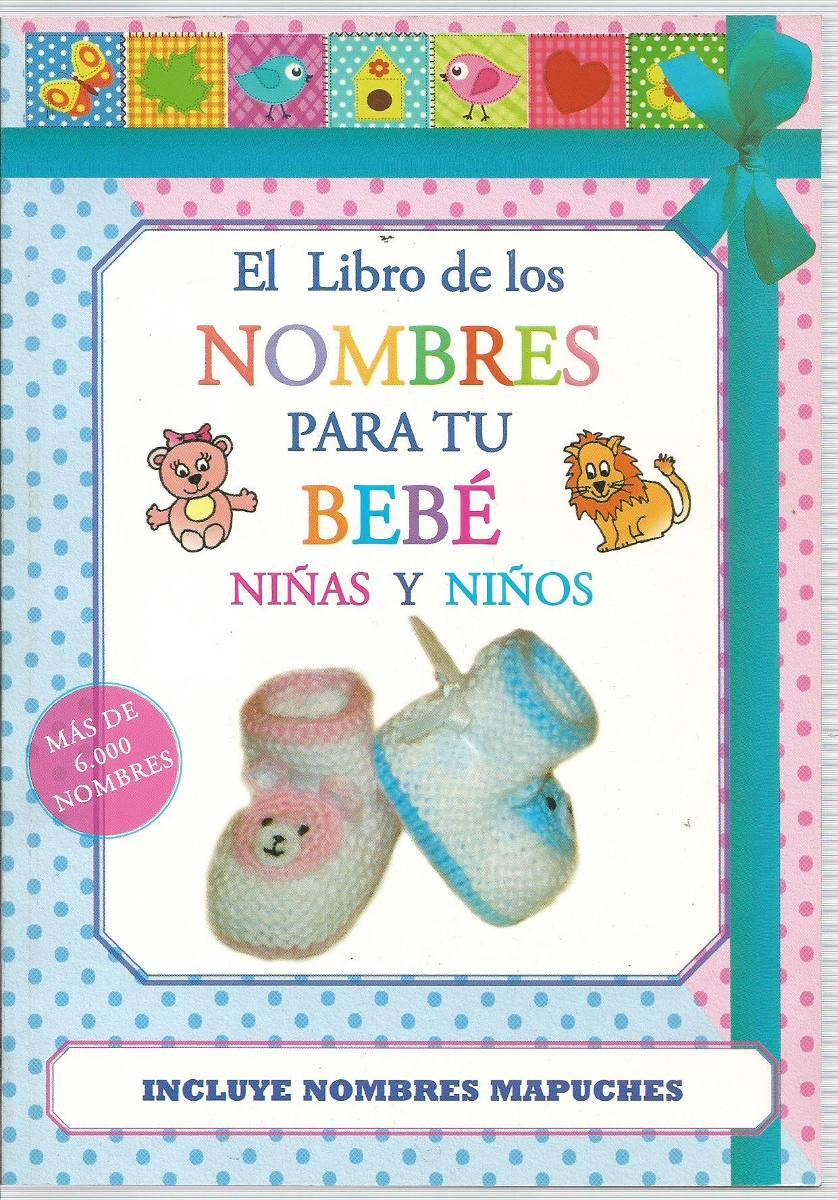 El Libro De Los Nombres Para Tu Bebe Niñas Y Niños 12100 En