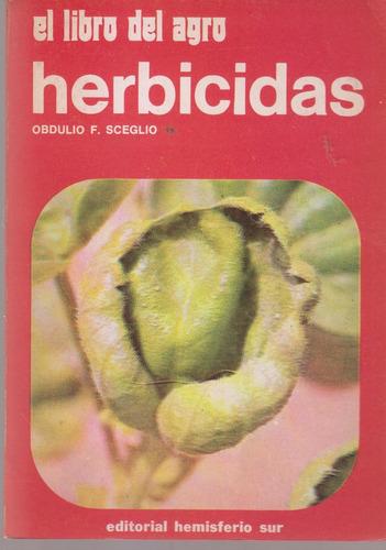 el libro del agro. herbicidas. obdulio sceglio