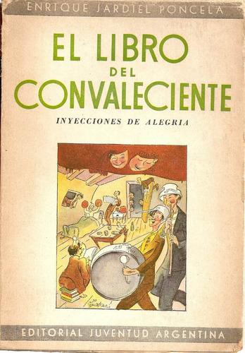 el libro del convaleciente - jardiel poncela - edit.juventud