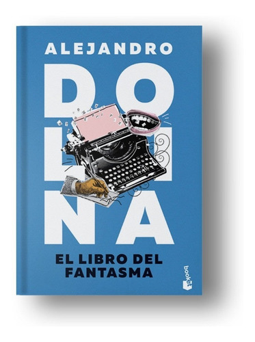 el libro del fantasma - alejandro dolina - editorial booket