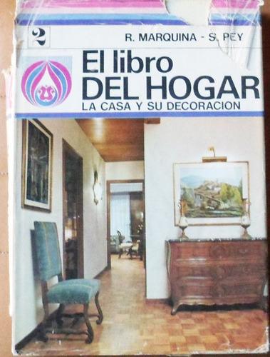 el libro del hogar: la casa y su decoración / marquina - pey