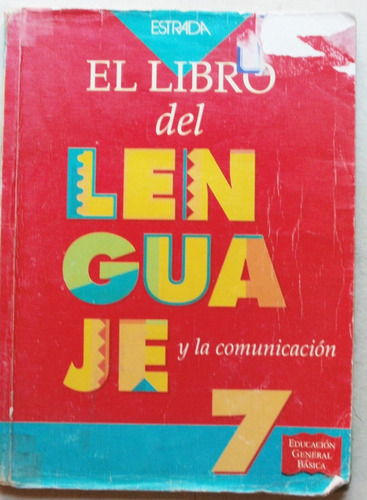el libro del lenguaje 7 egb / estrada