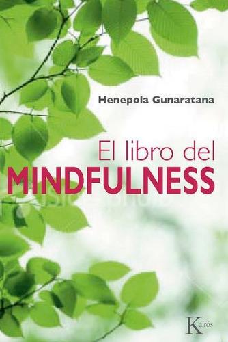 el libro del mindfulness, bhante henepola gunaratana, kairós