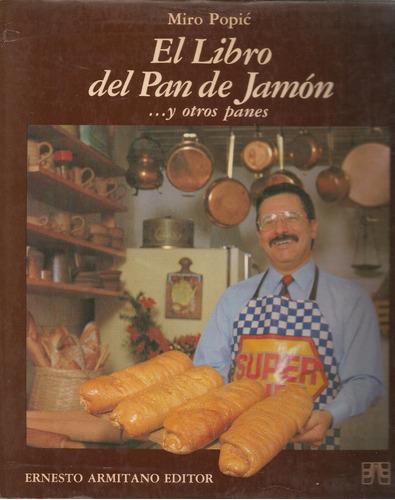 el libro del pan de jamón...y otros panes / miro popic