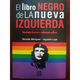 El Libro Negro De La Nueva Izquierda / N. Marquez A. Laje