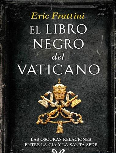 el libro negro del vaticano - eric frattini - epub o pdf